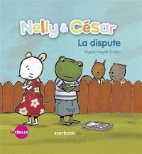 Nelly & César, Nelly & César, la dispute