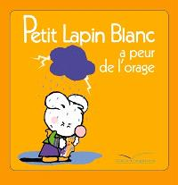 Petit Lapin blanc a peur de l'orage