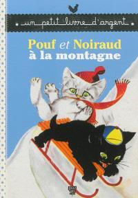 Pouf et Noiraud à la montagne