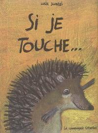 Si je touche...