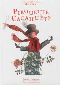 Pirouette cacahuète : les comptines de Miss Clara