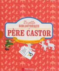 La petite bibliothèque du Père Castor : contes pour les tout-petits