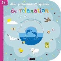 Mes premières comptines de relaxation : petits massages doux pour bébé