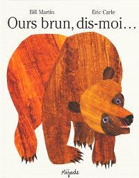 Ours brun, dis-moi...