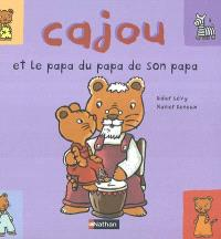Cajou. Volume 5, Cajou et le papa du papa de son papa