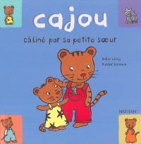 Cajou. Volume 1, Cajou, câliné par sa petite soeur