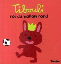 Tibouli, roi du ballon rond