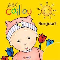 Bébé Caillou  : bonjour!