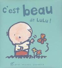 C'est beau, dit Lulu !