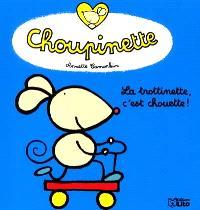 Choupinette. Volume 1, La trottinette, c'est chouette