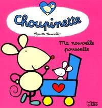 Choupinette. Volume 3, Ma nouvelle poussette