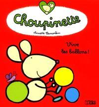 Choupinette. Volume 2, Vive les ballons !