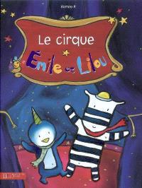 Emile et Lilou. Volume 2007, Le cirque d'Emile et Lilou