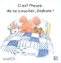 Il est l'heure de se coucher, Diabolo !