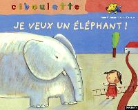 Je veux un éléphant !