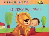 Je veux un lion !