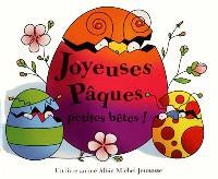 Joyeuses Pâques, petites bêtes !