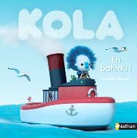 Kola. Volume 7, En bateau !
