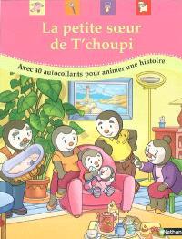 La petite soeur de T'Choupi