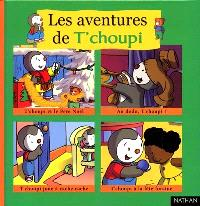 Les aventures de T'choupi. Volume 2