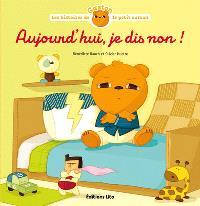 Les histoires de Gaston le petit ourson, Aujourd'hui, je dis non !
