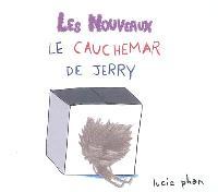 Les nouveaux, Le cauchemar de Jerry