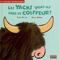Les yacks vont-ils chez le coiffeur ?