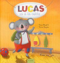 Lucas le petit koala, Lucas va à la crèche