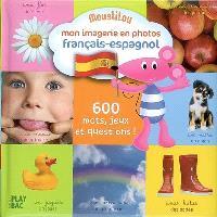 Mon imagerie en photos français-espagnol : Moustilou