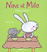 Nine et Milo, Vite à table !