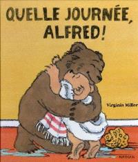 Quelle journée Alfred !