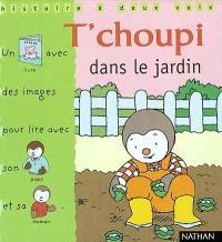 T'choupi dans le jardin : un livre avec des images pour lire avec son papa et sa maman