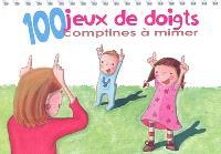 100 jeux de doigts : comptines à mimer