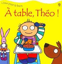 A table Théo !