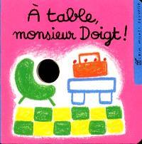 A table, monsieur Doigt !