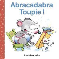 Abracadabra, Toupie!