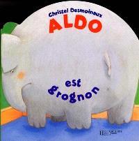 Aldo est grognon