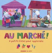 Au marché ! : 4 petits livres pour apprendre