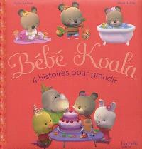 Bébé Koala : 4 histoires pour grandir. Volume 1