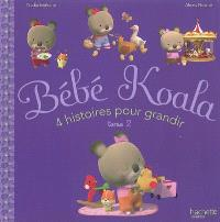 Bébé Koala : 4 histoires pour grandir. Volume 2