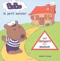 Bobo, le petit matelot. Volume 1, Les dangers de la maison