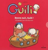 Bonne nuit, Guili ! : 3 histoires pour dire bonsoir