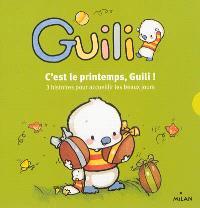 C'est le printemps, Guili ! : 3 histoires pour accueillir les beaux jours