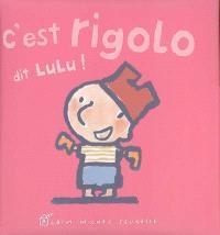 C'est rigolo, dit Lulu !