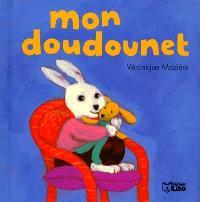 Chez moi il y a. Volume 2, Mon doudounet