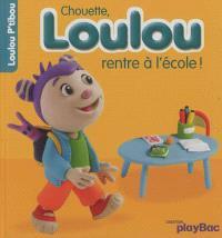 Chouette, Loulou rentre à l'école !