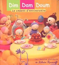 Dim, Dam, Doum. Volume 2005, Le cadeau d'anniversaire