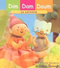 Dim, Dam, Doum. Volume 2005, Le carnaval