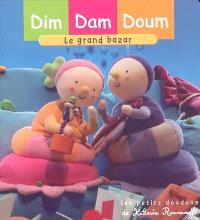 Dim, Dam, Doum. Volume 2005, Le grand bazar