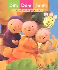 Dim, Dam, Doum. Volume 2005, Les ailes de papillon